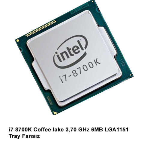 INTEL Core i7 8700 3.20 GHz 12MB LGA1151 Tray Fansız